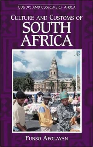 Culture and Customs of South Africa (Cultures and Customs of the World) written by Funso Afolayan