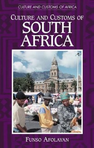 Culture And Customs Of South Africa (Culture And Customs Of Africa)