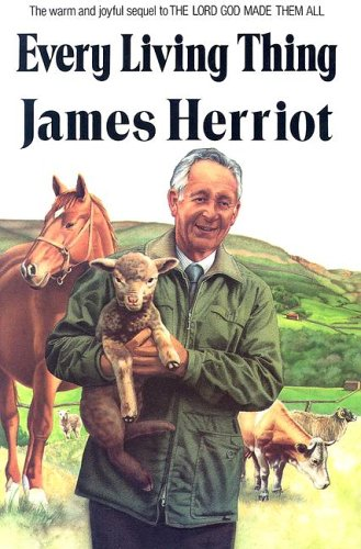 Every Living Thing (All Creatures Great and Small), James Herriot (Alf Wight)