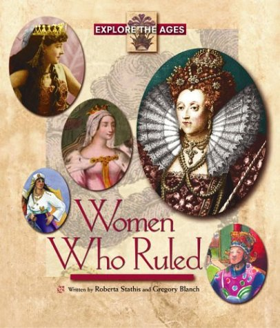 Women Who Ruled (Explore the Ages)