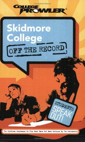 Skidmore College: Off the Record (College Prowler) (College Prowler: Skidmore College Off the Record)