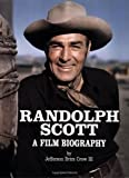 img - for Randolph Scott: A Film Biography by Crow, Jefferson Brim (1994) Hardcover book / textbook / text book