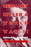 Germany, Hitler, and World War II: Essays in Modern German and World History (0521566266) by Weinberg, Gerhard L.