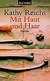 Mit Haut und Haar: Roman - Kathy Reichs, Klaus Berr