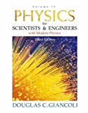 Physics for Scientists and Engineers with Modern Physics: Volume II (3rd Edition) (Physics for Scientists & Engineers) (0130215198) by Giancoli, Douglas C.