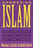 Answering Islam: The Crescent in Light of the Cross (0801038596) by Norman L. Geisler