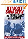 Utmost Savagery: The Three Days of Tarawa