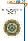 The Self-Disclosure of God: Principles of Ibn Al-'Arabi's Cosmology (Suny Series in Islam) (Suny Series, Islam)