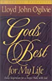 God's Best for My Life: Daily Inspiration for a Deeper Walk with God (0736902015) by Ogilvie, Lloyd John