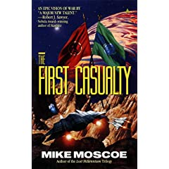 The First Casualty by Mike Moscoe
