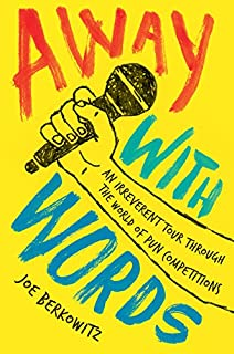 Book Cover: Away with Words: An Irreverent Tour Through the World of Pun Competitions