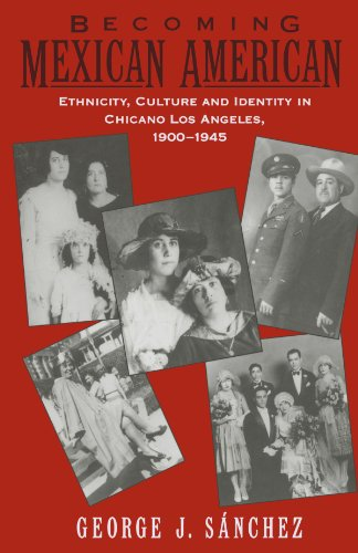 Becoming Mexican American: Ethnicity, Culture, and...