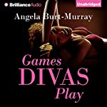 Games Divas Play: Diva Mystery, Book 1 (       UNABRIDGED) by Angela Burt-Murray Narrated by Janina Edwards