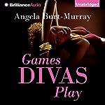 Games Divas Play: Diva Mystery, Book 1 | Angela Burt-Murray