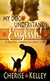 My Dog Understands English! 50 dogs obey commands they werent taught