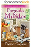 Formula for Murder (A Funny Mystery) (A Maternal Instincts Mystery Book 3) (English Edition)