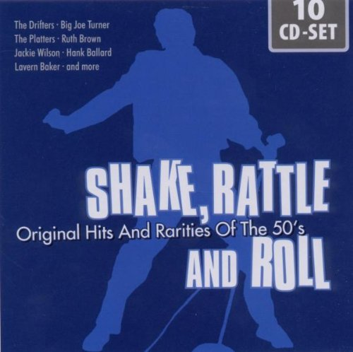 Shake, Rattle and Roll: Original Hits and Rarities of the 50's by The Drifters, Big Joe Turner, The Platters, Ruth Brown and Jackie Wilson