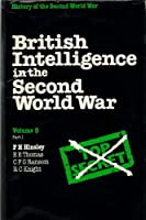British Intelligence in the Second World War: Its Influence on Strategy and Operations: Vol 3 Part 1 (History of the Second World War)