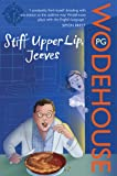P.G. Wodehouse Stiff Upper Lip, Jeeves: (Jeeves & Wooster)