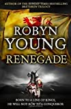 Renegade (Insurrection Trilogy) by Young, Robyn (2012) Robyn Young