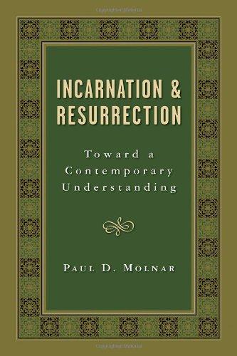 Incarnation and Resurrection: Toward a Contemporary Understanding