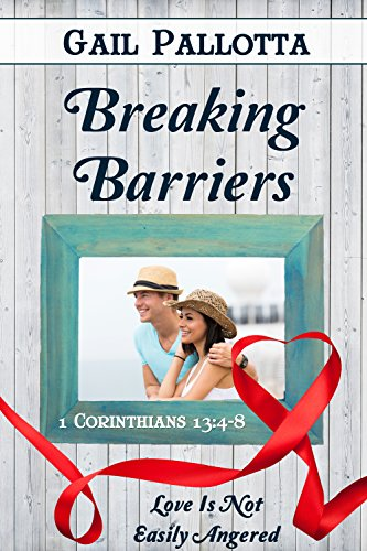 Book: Breaking Barriers (Love Is Book 8) by Gail Pallotta