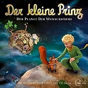 Der Planet der Wunschbäume (Der kleine Prinz 13): Das Original-Hörspiel zur TV-Serie | Thomas Karallus