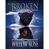 Broken (Daughters of the Jaguar #2) ~ Willow Rose