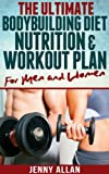 img - for The Ultimate Bodybuilding Diet, Nutrition and Workout Plan for Men and Women book / textbook / text book
