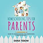 Homeschooling Tips for Parents: Guide to Understanding the Homeschool Curriculum Part I | Dana Tebow
