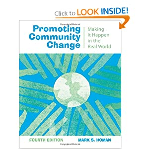 Promoting Community Change: Making It Happen in the Real World Mark S. Homan
