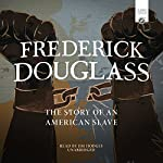 Frederick Douglass: The Story of an American Slave | Frederick Douglass