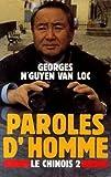 echange, troc Tixier Jean-Max Loc Georges N'Guyen Van - Paroles d'homme (Le Chinois tome 2)