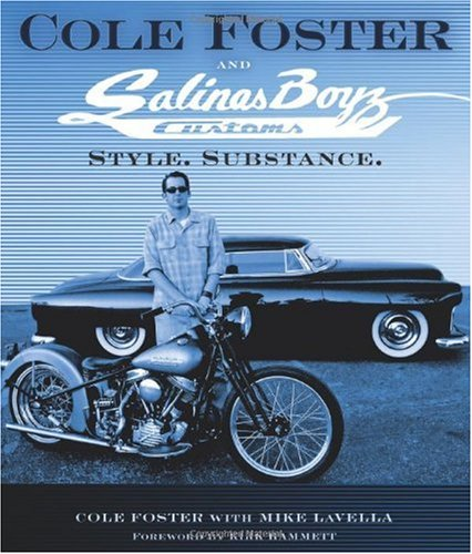 Cole Foster and Salinas Boyz Customs: Style. Substance.