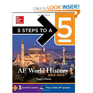 5 Steps to a 5 AP World History, 2014-2015 Edition (5 Steps to a 5 on the Advanced Placement Examinations... by Peggy Martin