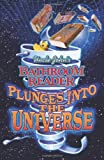 Uncle John's Bathroom Reader Plunges into the Universe (Uncle John's Bathroom Readers)