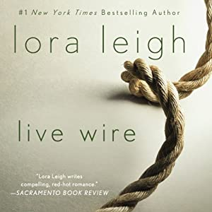 Live Wire: Elite Ops, Book 6 | [Lora Leigh]