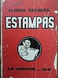 img - for Estampas de la epoca,por eladio secades,primera edicion,1941. book / textbook / text book