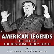 American Legends: The Life of the Kingfish, Huey Long | Livre audio Auteur(s) :  Charles River Editors Narrateur(s) : Scott Clem