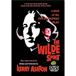 THE WILDE SPIRIT (As Performed and Restaged by Kerry Ashton, Off-Broadway 1996)
