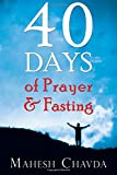 The Hidden Power of Prayer and Fasting: 40 Days of Prayer and Fasting