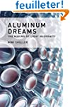 Aluminum Dreams - The Making of Light...