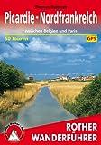 Picardie - Nordfrankreich: zwischen Belgien und Paris 50 Touren. Mit GPS-Daten