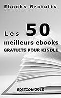 Les 50 meilleurs ebooks gratuits pour votre Kindle - Edition 2015