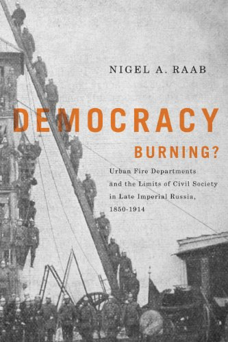Image for publication on Democracy Burning?: Urban Fire Departments and the Limits of Civil Society in Late Imperial Russia, 1850-1914