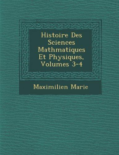 Histoire Des Sciences Mathmatiques Et Physiques, Volumes 3-4 (French Edition)
