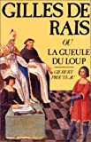 Gilles de Rais, ou, La gueule du loup (Collection Danielle Pampuzac) (French Edition)