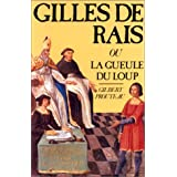 Gilles de Rais, ou, La gueule du loup (Collection Danielle Pampuzac)by Gilbert Prouteau
