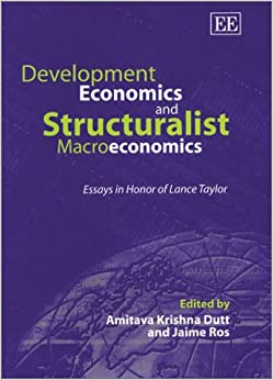 development economics essay honor in lance macroeconomics structuralist taylor Lance taylor is widely considered to be one of the pre-eminent development economists in the world and is known for his work on development planning, macroeconomics of development, stabilization policy, and the global economy.