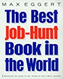 img - for THE BEST JOB HUNT BOOK IN THE WORLD...EVER! book / textbook / text book